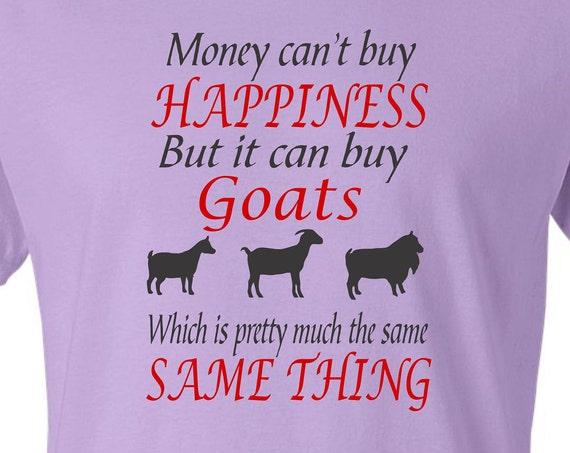 Money can't buy happiness,Goat shirt,Goat lovers funny shirt, LOL shirt, popular shirt, trending top,