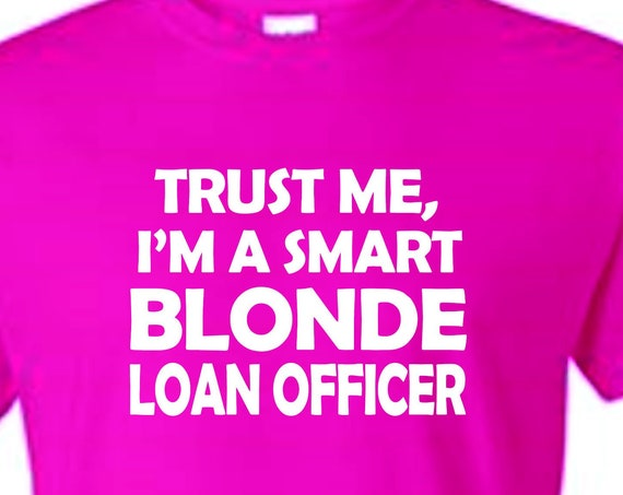 Blonde Loan Officer shirt, Mother's day shirt, Birthday shirt, Blonde lovers