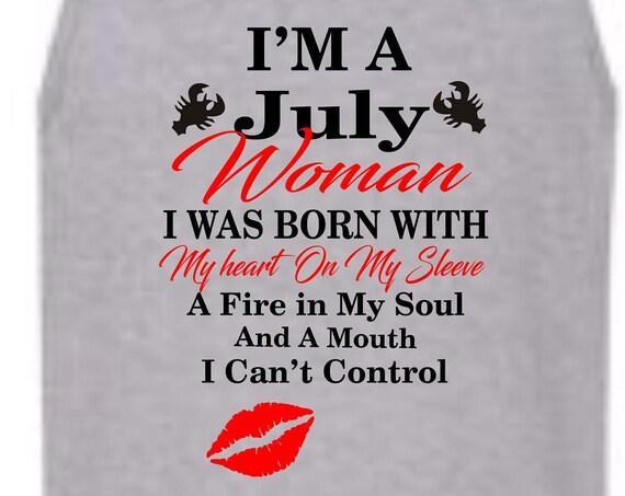 I'm a July Woman shirt, July Cancer birthday shirt, Born in July shirt, Funny birthday shirt, LOL birthday shirt