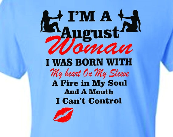 I'm a August Woman shirt,Virgo birthday shirt, Born in August shirt, Funny birthday shirt, LOL birthday shirt