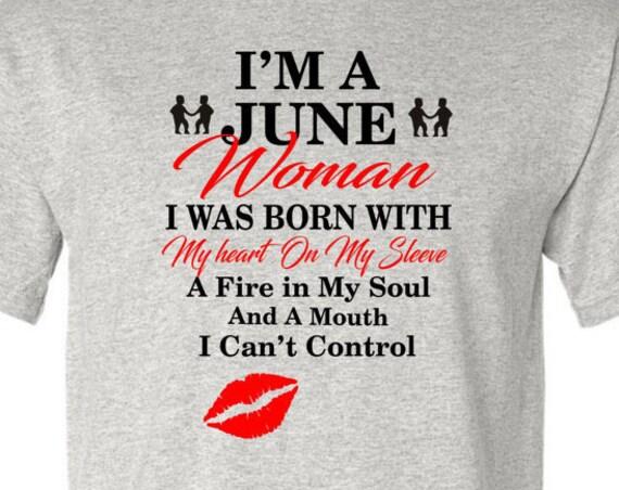 I'm a June Woman shirt, June Gemini birthday shirt, Born in June shirt, Funny birthday shirt, LOL birthday shirt