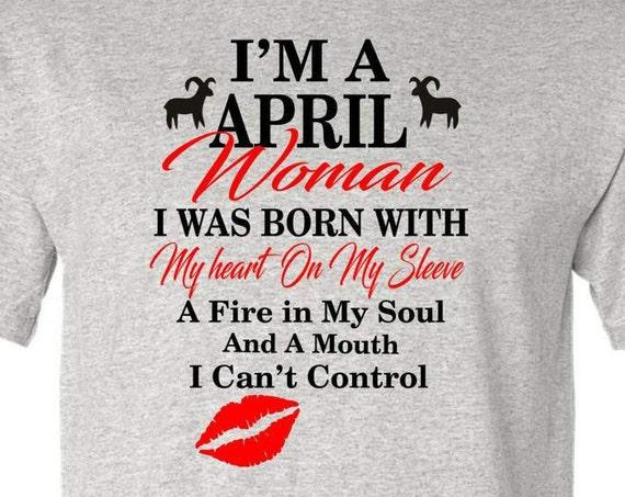 I'm a April Aries birthday Woman shirt, April birthday shirt, Born in April shirt, Funny birthday shirt, LOL birthday shirt