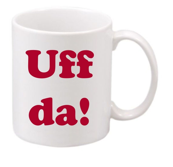 The Uff da! coffee mug #189 funny coffee mug, witty coffee mug, norwegian coffee mug, cute mug,