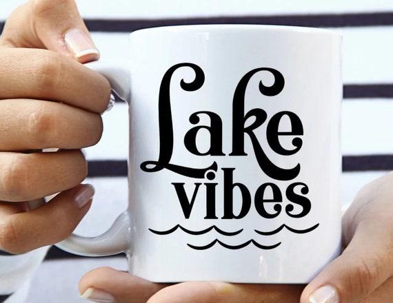 Lake Vibes coffee mug, funny coffee mug, witty coffee mug, Woman's coffee mug, cute mug, sassy
