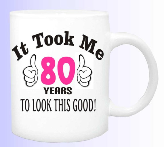 Birthday coffee mug #127, Took me X yrs to look this good coffee cup, funny birthday mug, made to order coffee cup, specialize birthday mug