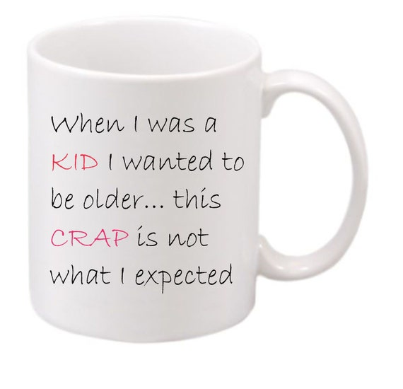 When I was a Kid coffee mug#204 funny coffee mug, witty coffee mug,  coffee mug, cute mug, gag gift,Birthday gift