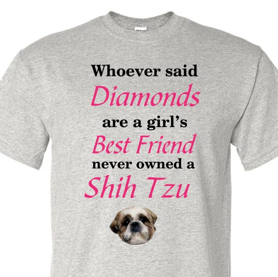 Shih Tzu's are girl's best friend, Shih Tzu shirt, Shih Tzu lover shirtsfunny shirt, LOL shirt,  popular t-shirt, hilarious t-shirt