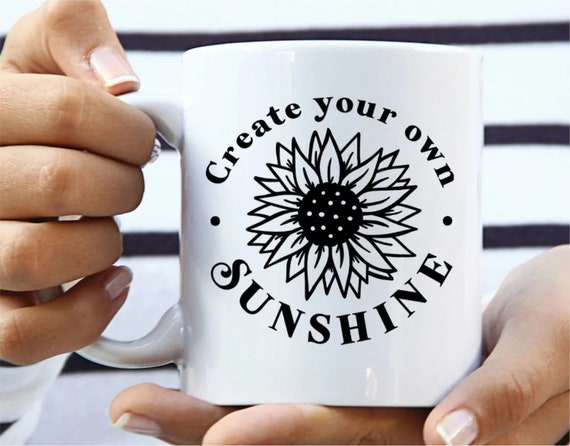 Create your own Sunshine coffee mug, funny coffee mug, witty coffee mug, Woman's coffee mug, cute mug, sassy