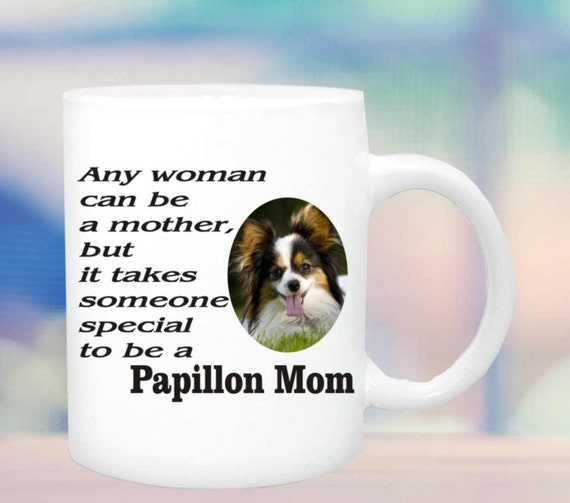 Papillon Mom mug #149, papillon dog lovers mug, papillon  coffee cup, papillon coffee mug, papillon gifts, papillon pet gift,