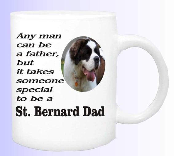 St. Bernard dad coffee mug #154, St. Bernard coffee cup, St. Bernard lovers mug, St. Bernard dog mug, St. Bernard dog cup