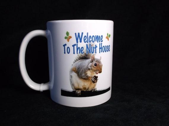 Welcome to the nut house coffee mug, funny animal coffee mug, welcoming mug, funny coffee cup, mothers day gift, holiday mug, fathers coffee