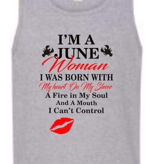 I'm a June Woman shirt, June Cancer birthday shirt, Born in June shirt, Funny birthday shirt, LOL birthday shirt