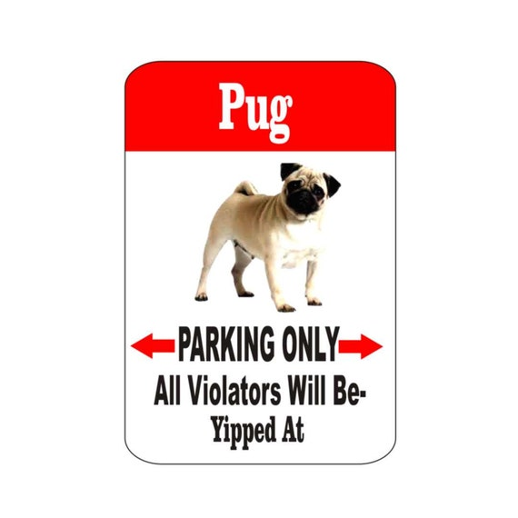 pug sign, pug dog sign, pet sign, funny sign, aluminum sign, metal sign, yard sign, garage sign, driveway sign, house sign, warning sign
