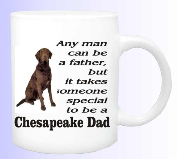 chesapeake retriever dad mug, chesapeake dad coffee cup, funny cup, dog lover mug, chesapeake dog dad mug, special person to be a dog dad