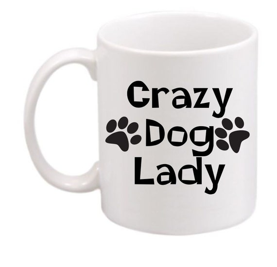 Crazy Dog Lady #212, Crazy Dog Lady coffee mug, Crazy Dog Lady coffee cup, Crazy Dog Lady gift, cat  lovers gift, customized mug