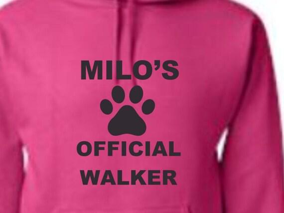 Official dog walker Hoodie, customized hoodie with your pets name, personalized hoodie with your pets name, personalized hoodie