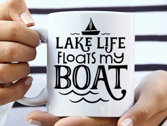 Lake Life floats my boat coffee mug, funny coffee mug, witty coffee mug, Woman's coffee mug, cute mug, sassy