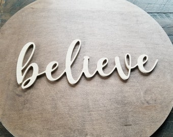 believe script unfinished word sign - wall decor, unfinished wood decor, believe sign, cursive word, craft word