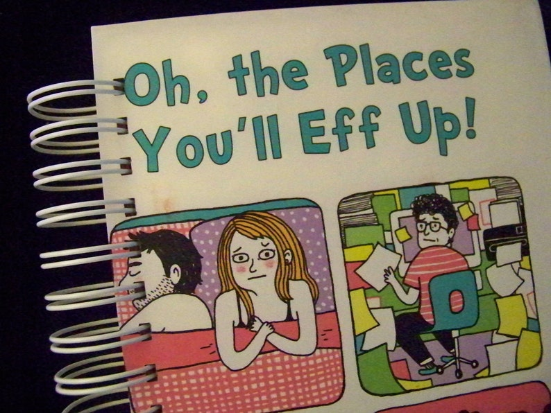Oh the Places You'll Eff Up parody on the Seuss classic image 0