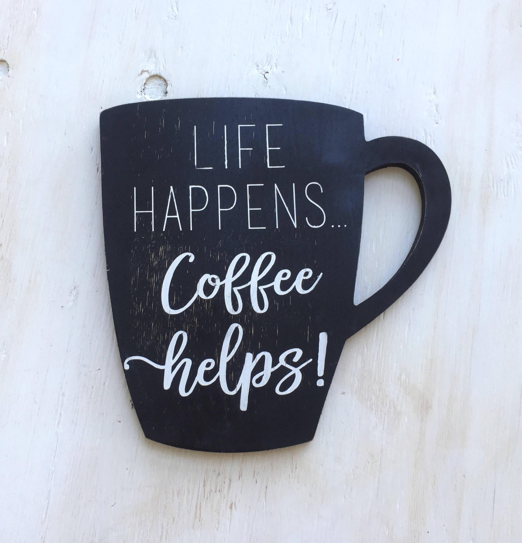 Life Happens Coffee Helps Coffee Mug Wood Sign Wood Coffee