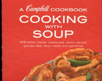 Vintage 1974 Campbell Cookbook cooking with soup inside spiral Book 608 recipes
