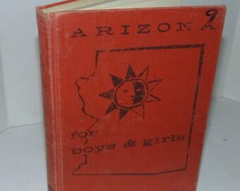 Vintage 1963 Arizona For Boys & Girls Dorothy F Robinson Hardcover book