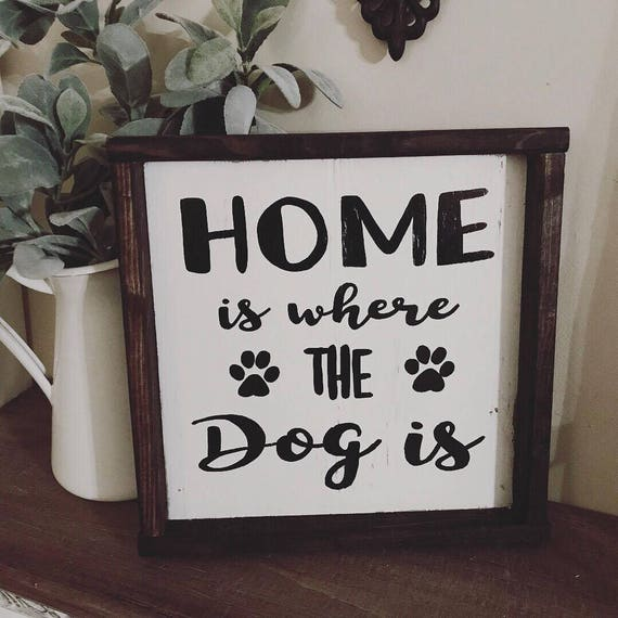 Home Sign Dog Sign Home Is Where The Dog Is Custom Sign   Etsy Dog Foster Home Designs on dog school, dog volunteers, dog rescues, dog attack victims, dog day care centers, dog doctors, dog abandonment, dog balls, dog health, dog trainers, dog drugs, dog pets, dog adoption, dog breed personality, dog daycare, dog suicide, dog begging please, dog murder, dog friends, dog love and loyalty quotes,