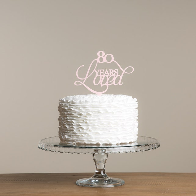 80 Years Loved Birthday Cake Topper