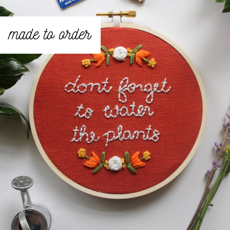 Plant Embroidery Hoop Art Don\u2019t Forget to Water the Plants Embroidered Hoop Art Plant Lady Gift