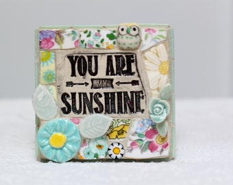 You Are MY SUNSHINE,  mosaic wall art, gift
