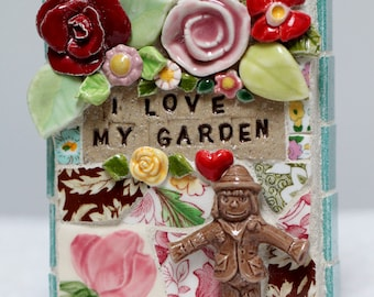 I LOVE MY GARDEN,  mosaic art, mosaic wall art, pique assiette