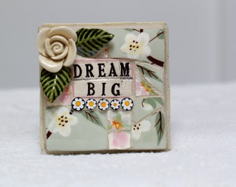 DREAM BIG,  mosaic wall art, gift