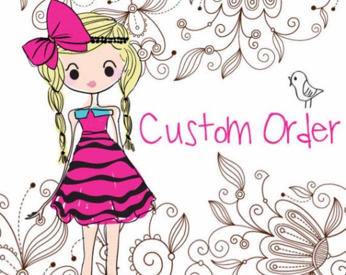 Custom Order for kaitlyn
