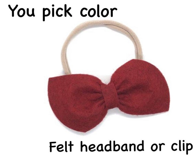YOU PICK color felt hair bow - felt bows, hair bows, girls bows, baby bows, nylon baby headband, hair clips