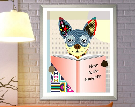 Chihuahua Art Print, Funny Dog Poster Pet Portrait