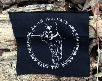 ACAB // All Cats Are Beautiful // Punk Patch // Back Patch // Screenprint // Printed Patch