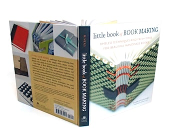 Little Book of Book Making, timeless techniques and fresh ideas for beautiful handmade books, bookbinding tutorial, bookmaking instructions