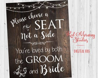 Pick a Seat Not a Side sign. DIGITAL FILE. Rustic wedding sign. Printable. Wedding Seating sign. Choose a seat not a side. instant download.