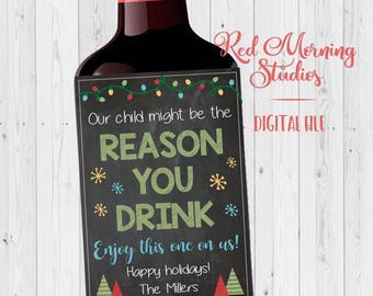 teacher wine label christmas gift printable our child might be the reason you drink daycare teacher holiday present caretaker gift