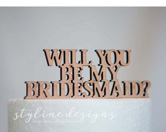 Wll you be my Bridesmaid? Cake Topper - Decoration
