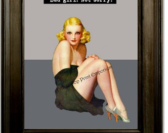 Naughty Pin Up Art Print 8 x 10 - Pinup Girl with Attitude - Pin Up Kitsch 50s - Bad Girl Not Sorry - Diva 1950's