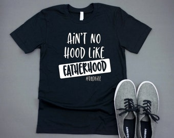 78041388b Ain't No Hood Like Fatherhood Shirt | Father's Day | Dad Gift | Dad Life |  Dadlife | Father's Day Present | Dad Shirt