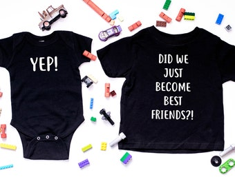 Did We Just Become Best Friends Shirt Set | Sibling Shirts | Sibling Set | Big Brother Little Brother | Step Brothers | Brother Sister |