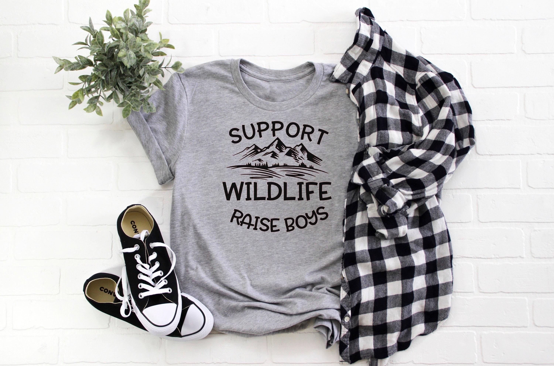 a42ef9e6 Support Wildlife Raise Boys   Boy Mom Shirt   Funny Mom Shirt   Mama Bear  Shirt   Boy Mama   Mom of Boys