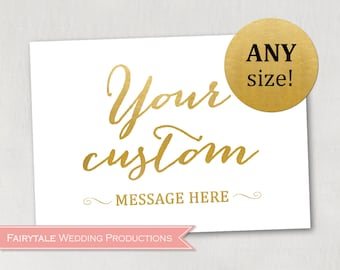 Faux Gold Foil Wedding Ceremony Reception Decor Your Custom Message Welcome Table Sign Print Fancy Calligraphy - Any Size DIY Digital Print