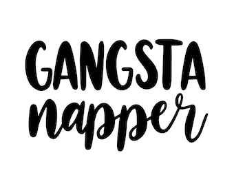 Gangsta Napper Svg Etsy