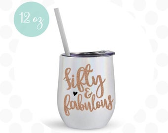 50th Birthday Wine Tumbler 50 And Fabulous Gift For Her Personalized Women