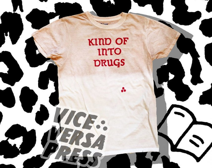 Kind of Into Drugs t-shirt