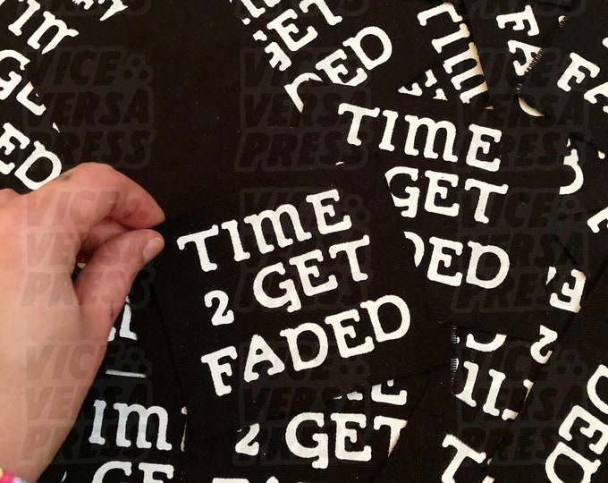 Time 2 Get Faded sew-on patch