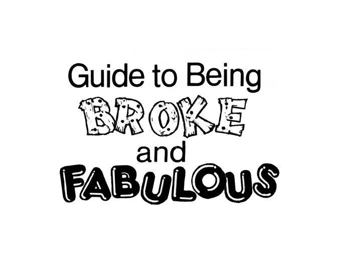 Guide to Being Broke & Fabulous *digital zine download*